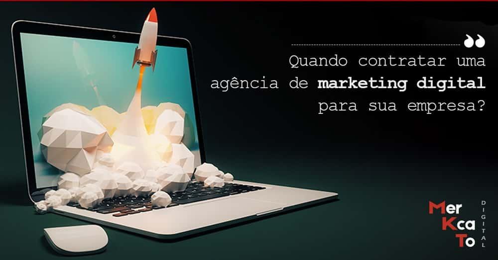 Esse artigo da Mercato Marketing fala sobre Quando Contratar uma Agência de Marketing Digital