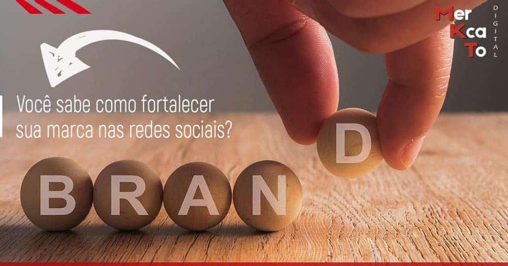 como fortalecer sua marca nas redes sociais