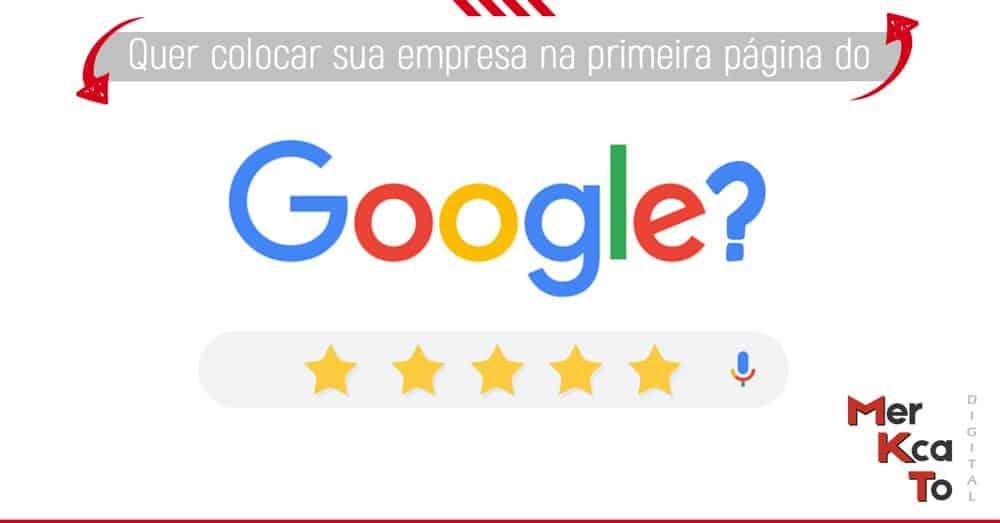 Quer colocar sua empresa na primeira página do Google?